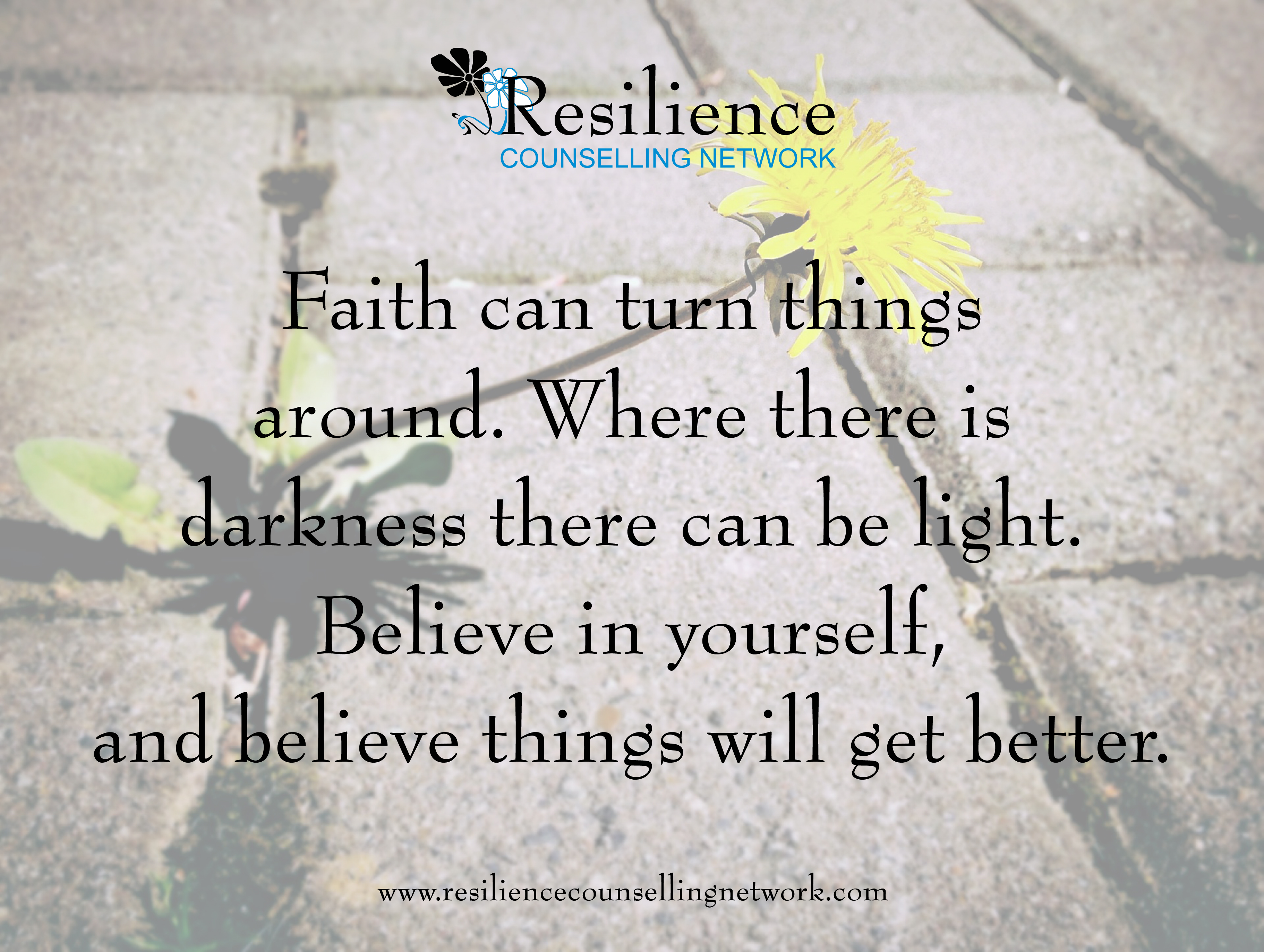 Faith can turn things around... - Resilience Counselling ...
